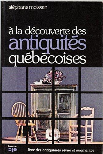 9780777701294: A la découverte des antiquités québécoises (French Edition)