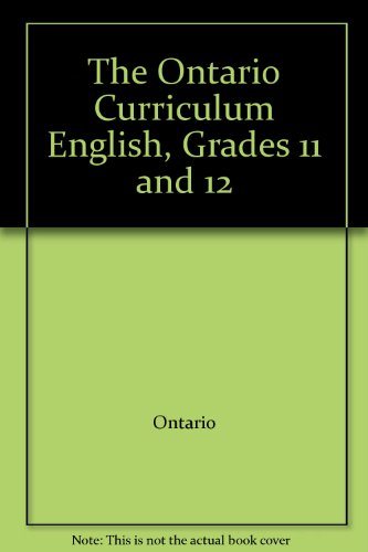 9780777891889: The Ontario Curriculum English, Grades 11 and 12