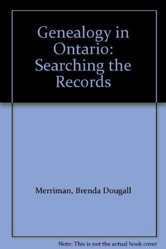 9780777921272: Genealogy in Ontario: Searching the Records
