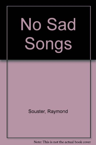 No Sad Songs: Souster, Raymond
