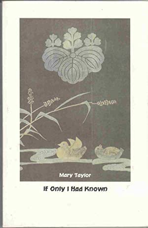 If Only I Had Known: Taylor, Mary