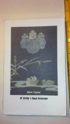 If Only I Had Known: Mary Taylor