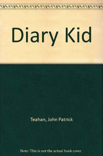 Diary Kid: Teahan, John Patrick, Prince, Grace Keenan
