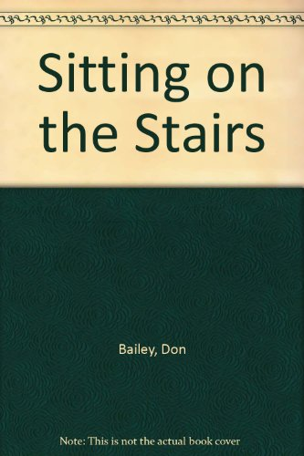 Sitting on the Stairs: Bailey, Don