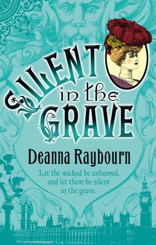Silent in the Grave: Raybourn, Deanna