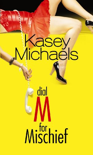 Dial M for Mischief (Mira Direct Library: Michaels, Kasey