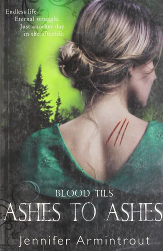 Blood Ties: Ashes to Ashes Book Three (0778304019) by Jennifer Armintrout