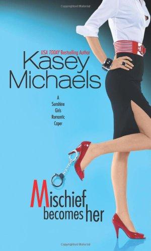 Mischief Becomes Her: Kasey Michaels