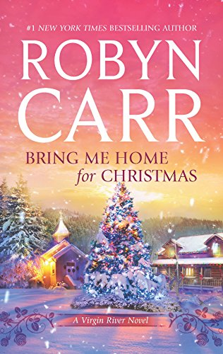 Bring Me Home for Christmas (A Virgin River Novel)