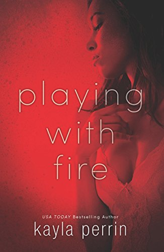 Playing With Fire: Perrin, Kayla