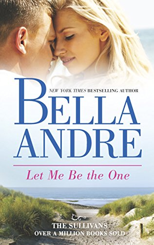 9780778316008: Let Me Be the One (The Sullivans)