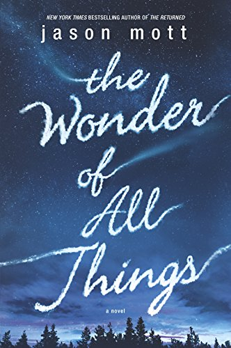 The Wonder of All Things (Signed First Edition): Jason Mott