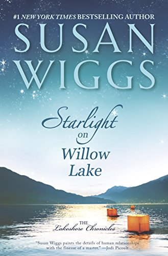 Starlight on Willow Lake (The Lakeshore Chronicles): Wiggs, Susan
