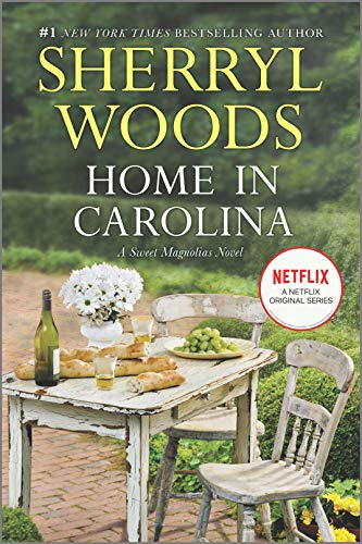 9780778319023: Home in Carolina (A Sweet Magnolias Novel)