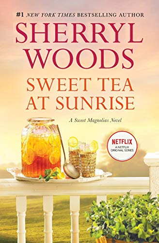 9780778319184: Sweet Tea at Sunrise (A Sweet Magnolias Novel)