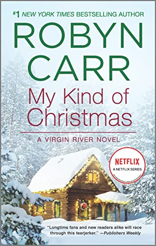 My Kind of Christmas (A Virgin River: Carr, Robyn
