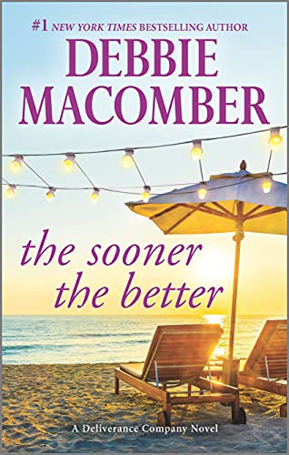 9780778319269: The Sooner the Better (Deliverance Company)