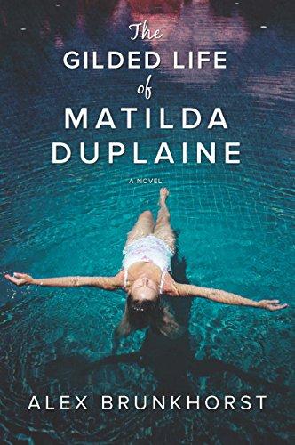 The Gilded Life of Matilda Duplaine: Brunkhorst, Alex