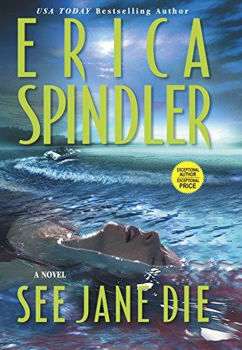 SEE JANE DIE: A Novel (SIGNED): Spindler, Erica