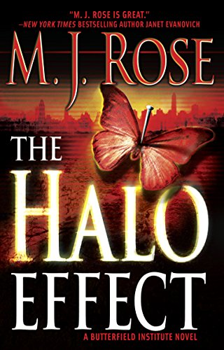 The Halo Effect (Butterfield Institute Novels) (0778320804) by Rose, M.J.