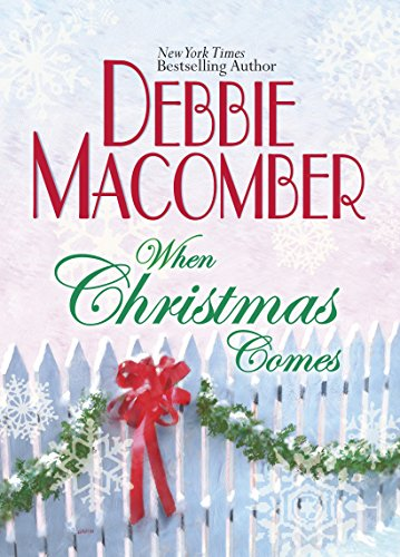When Christmas Comes: Macomber, Debbie; Greene,