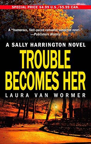 9780778321569: Trouble Becomes Her (Sally Harrington Novels)
