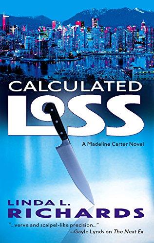 9780778323457: Calculated Loss (Madeline Carter Novels)