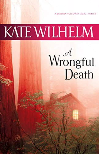 A Wrongful Death (A Barbara Holloway Novel): Wilhelm, Kate