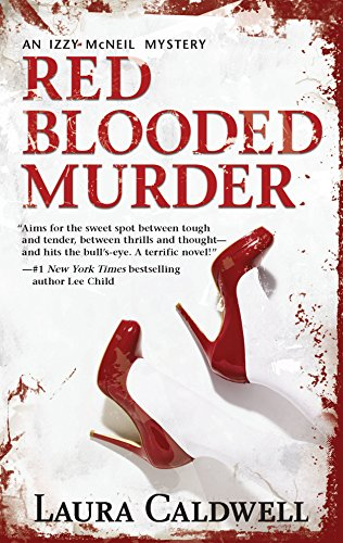 Red Blooded Murder (Izzy McNeil) (0778326586) by Laura Caldwell