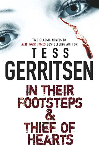 In Their Footsteps & Thief of Hearts: Tess Gerritsen