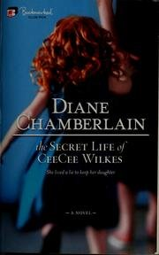 The Secret Life Of Ceecee Wilkes (0778327280) by Diane Chamberlain