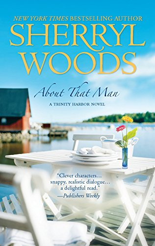 9780778327301: About That Man (A Trinity Harbor Novel)