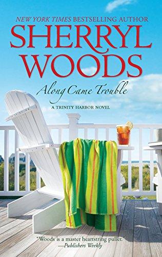 9780778327325: Along Came Trouble (A Trinity Harbor Novel)