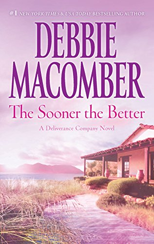 The Sooner the Better (Deliverance Company) (9780778327431) by Macomber, Debbie