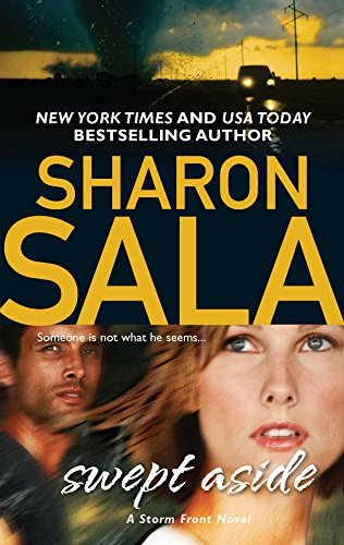 Swept Aside (A Storm Front Novel) (9780778328025) by Sharon Sala
