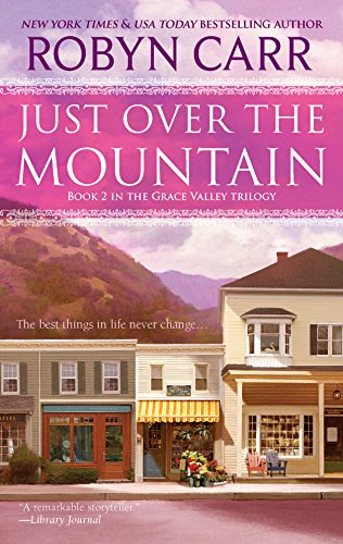 Just Over the Mountain (Grace Valley Trilogy): Carr, Robyn