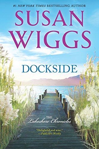 Dockside: A Romance Novel (The Lakeshore Chronicles): Susan Wiggs