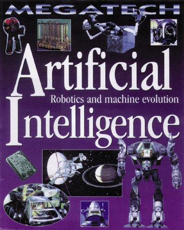 9780778700463: Artificial Intelligence: Robotics and Machine Evolution (Megatech)