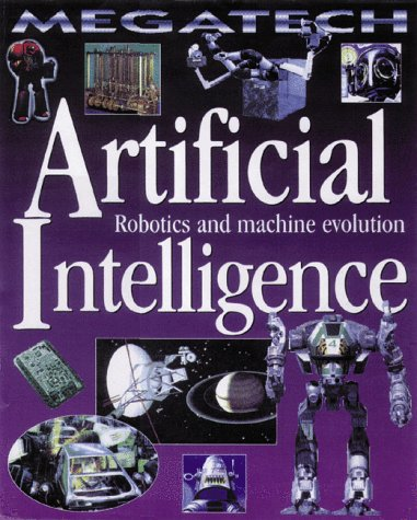 9780778700562: Artificial Intelligence: Robotics and Machine Evolution (Megatech)