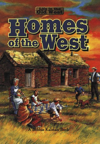 Homes of the West (Life in the: Kalman, Bobbie