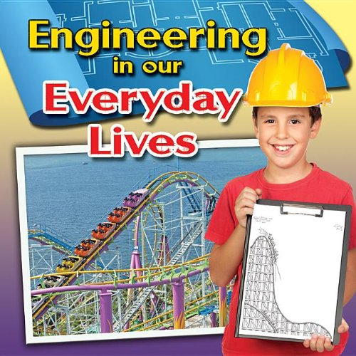9780778700999: Engineering in Our Everyday Lives (Engineering Close-up)