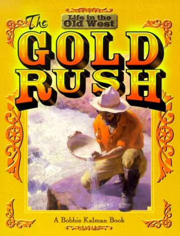 9780778701118: The Gold Rush (Life in the Old West)