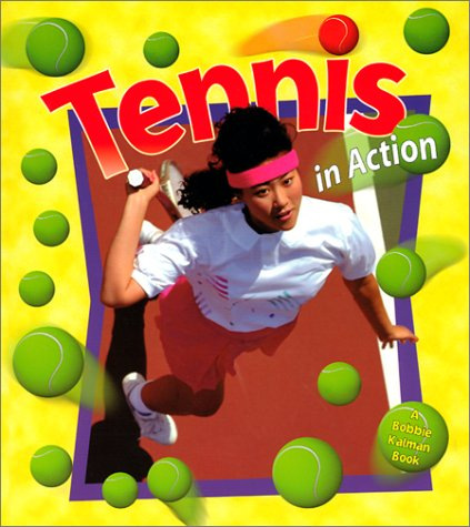 9780778701224: Tennis in Action (Sports in Action)