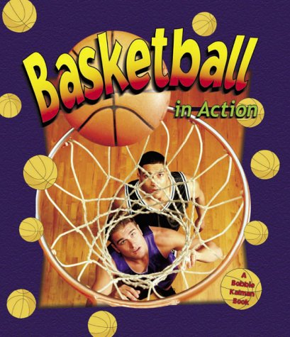 9780778701743: Basketball in Action (Sports in Action)