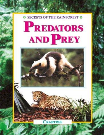 9780778702177: Predators and Prey (Secrets of the Rainforest)