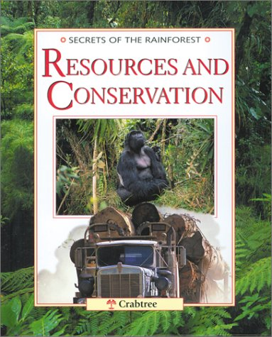 Resources and Conservation (Secrets of the Rainforest) (9780778702214) by Michael Chinery