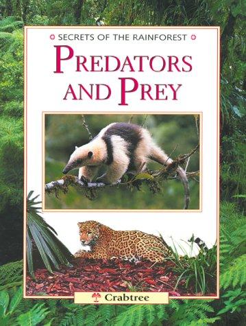 9780778702276: Predators and Prey (Secrets of the Rainforest)