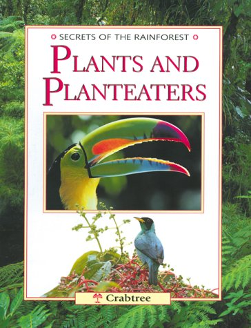 9780778702283: Plants and Planteaters (Secrets of the Rainforest)