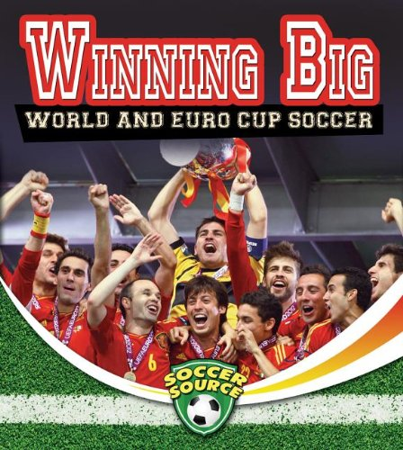 9780778702535: Winning Big: World and Euro Cup Soccer (Soccer Source)