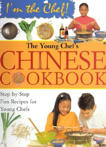 The Young Chef's Chinese Cookbook (I'm the Chef): Lee, Frances